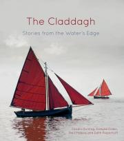 The Claddagh: Stories fron the Water's Edge, The History Press, Ireland